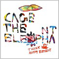 "CAGE THE ELEPHANT - ""Thank You For Happy Birthday"""